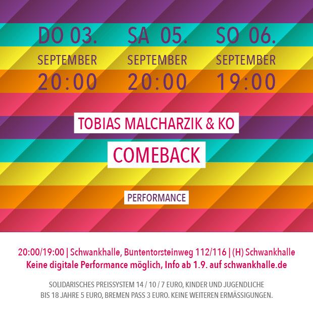 "SO 6.9.20 – 19:00 | Tobias Malcharzik & Ko: ""COMEBACK"""