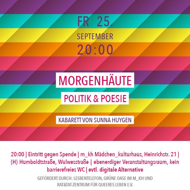 ZUSATZTERMIN SA 26.9.20 – 20:00 | Morgenhäute – Politik & Poesie – Kabarett von Sunna Huygen