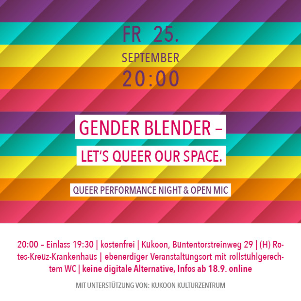 FR 25.9. – 20:00 | Gender Blender – Let's queer our Space. – queer performance night & open mic
