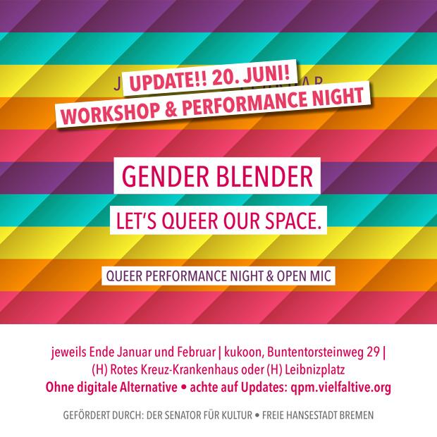 20. Juni | Gender Blender – Let's queer our Space. | Workshop & Performance Night